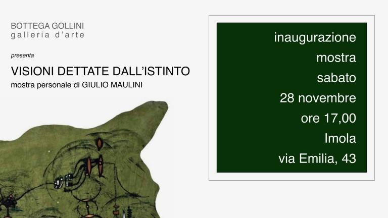"""Giulio Maulini """"Visioni dettate dall'Istinto"""""""